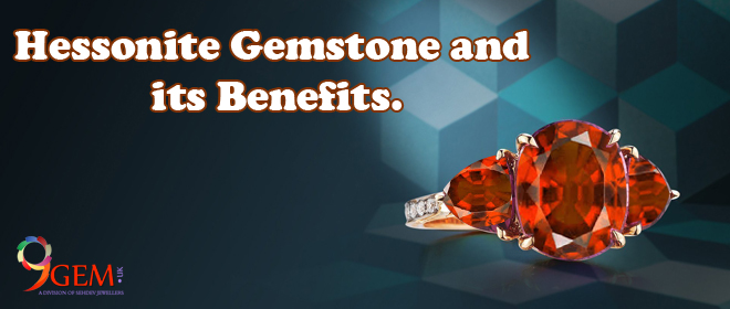 Hessonite Gemstone and its Benefits