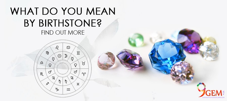 What Do You Mean By Your Birthstone?