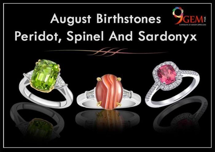 August Birthstones Peridot, Spinel And Sardonyx