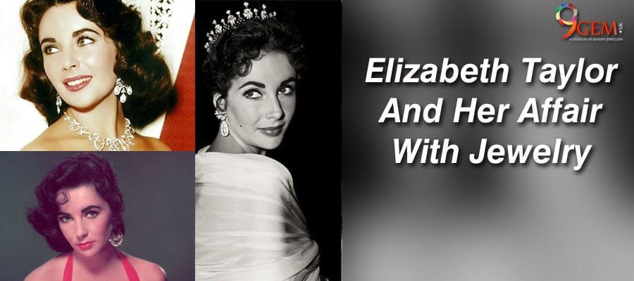Elizabeth Taylor and her affair with jewelry